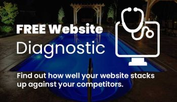 FREE Website Diagnostic - Find out how well your pool companies website ranks and performs in comparison to your competitors